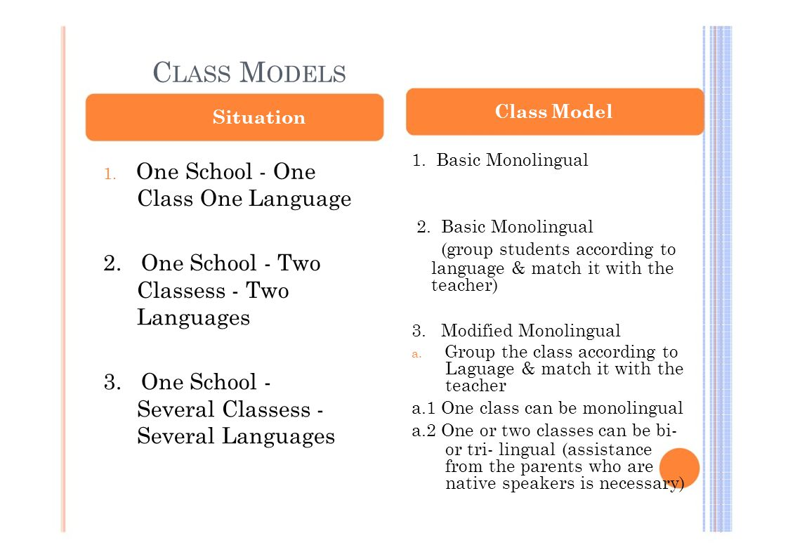 CLASS MODELS Class One Language 2. One School - Two Classess - Two