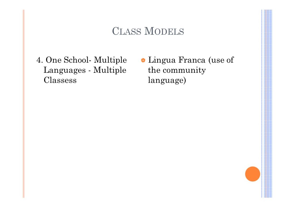 CLASS MODELS 4. One School- Multiple Languages - Multiple