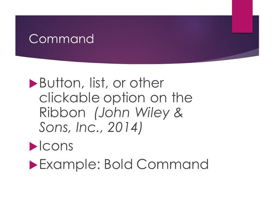 Command Button, list, or other clickable option on the Ribbon (John Wiley & Sons, Inc., 2014) Icons.