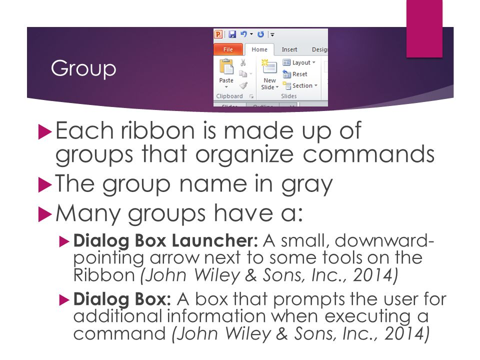 Each ribbon is made up of groups that organize commands