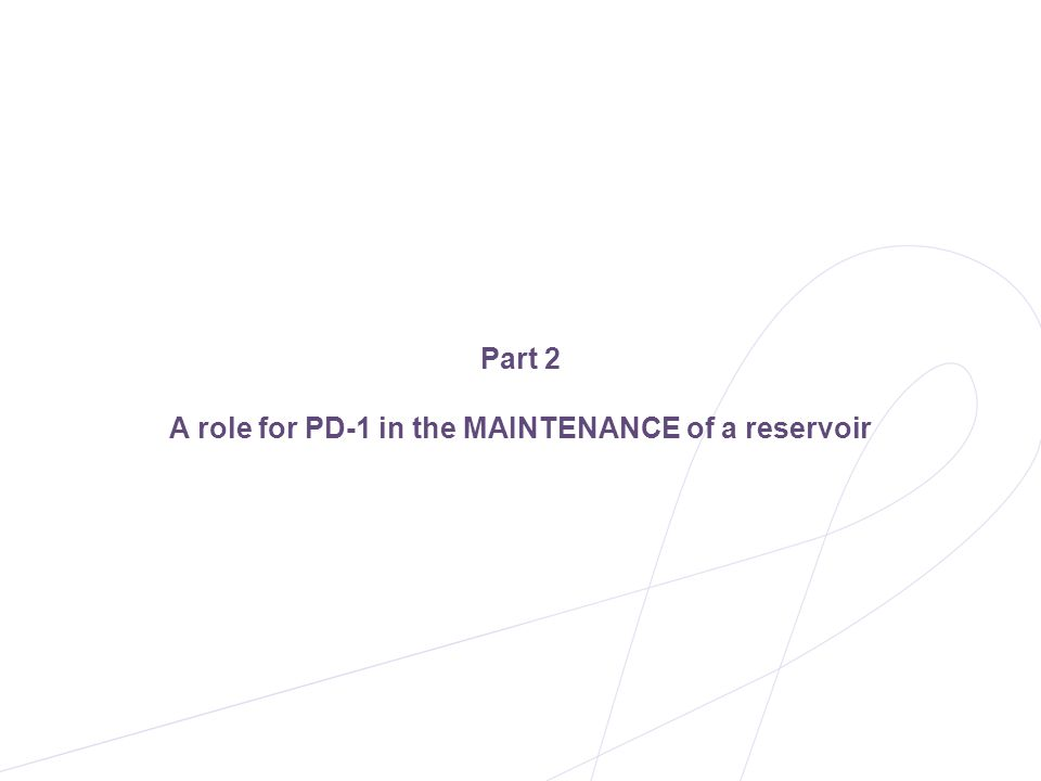 A role for PD-1 in the MAINTENANCE of a reservoir