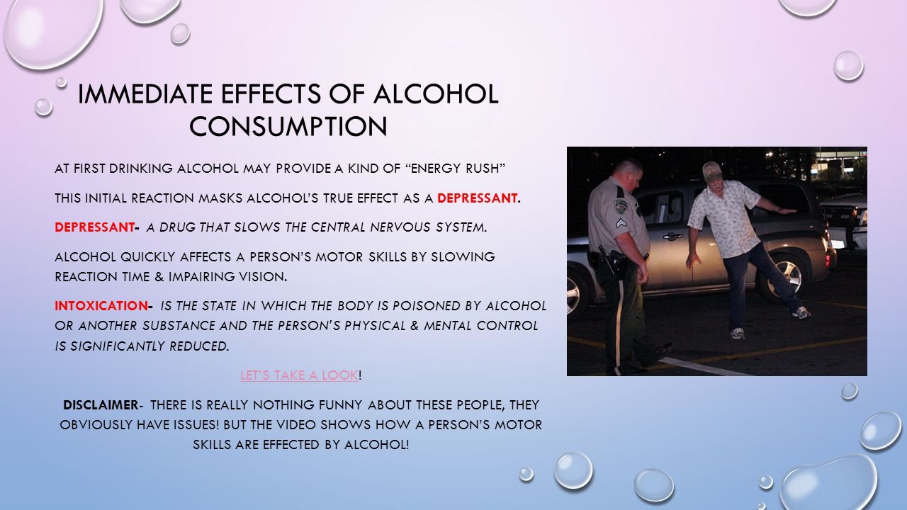Immediate effects of alcohol consumption
