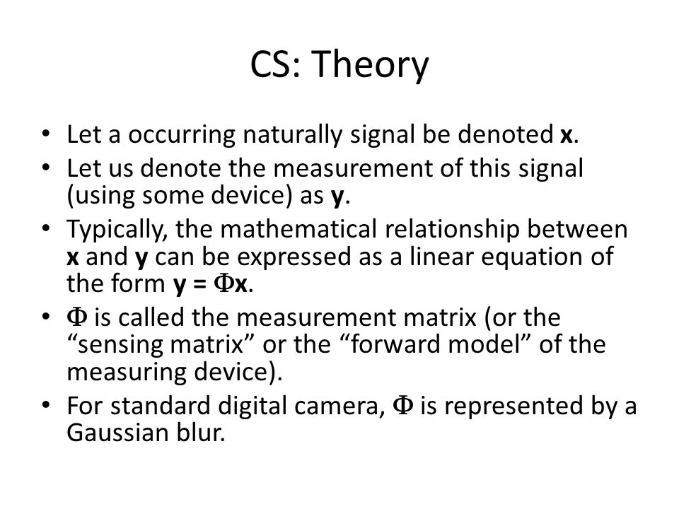 CS: Theory Let a occurring naturally signal be denoted x.