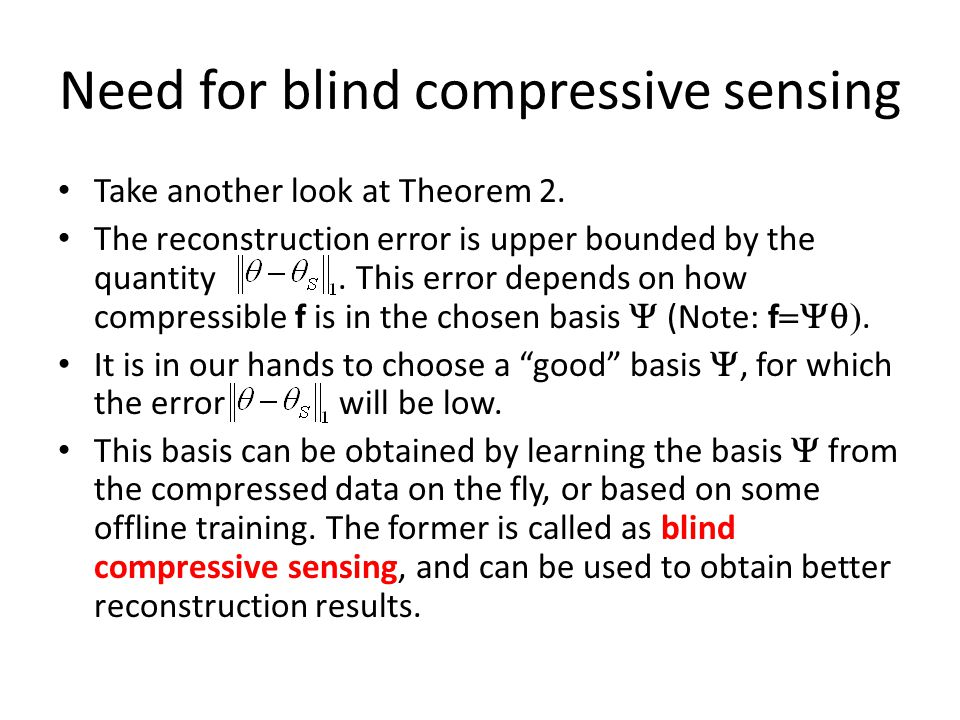 Need for blind compressive sensing