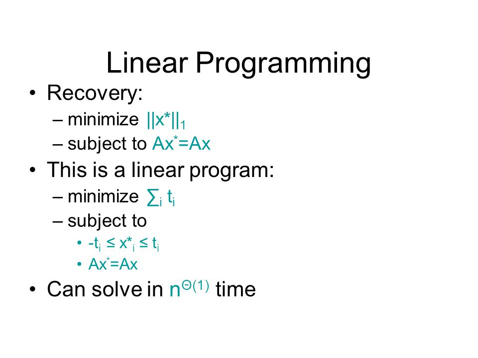 Linear Programming Recovery: This is a linear program: