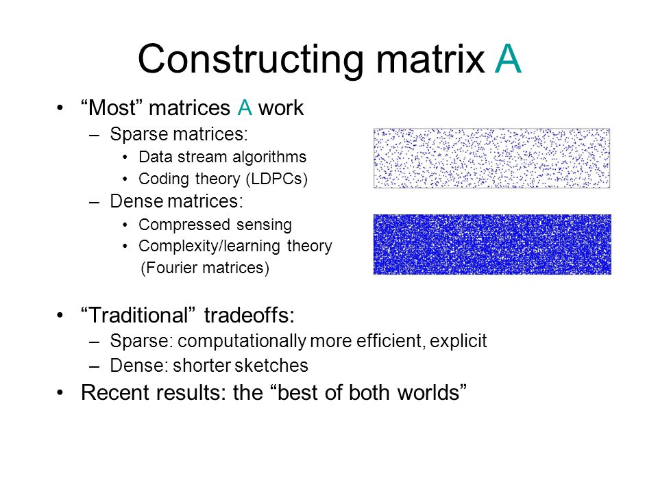 Constructing matrix A Most matrices A work Traditional tradeoffs: