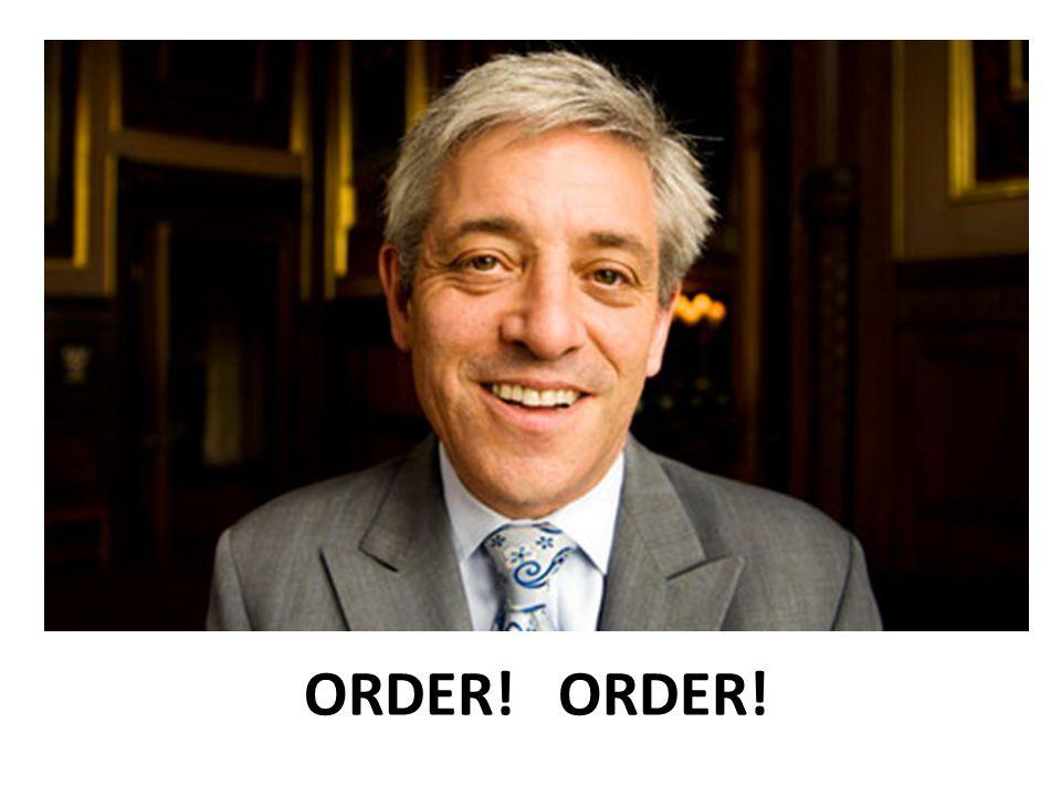ORDER! ORDER!