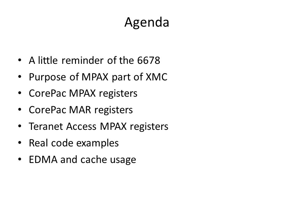 Agenda A little reminder of the 6678 Purpose of MPAX part of XMC