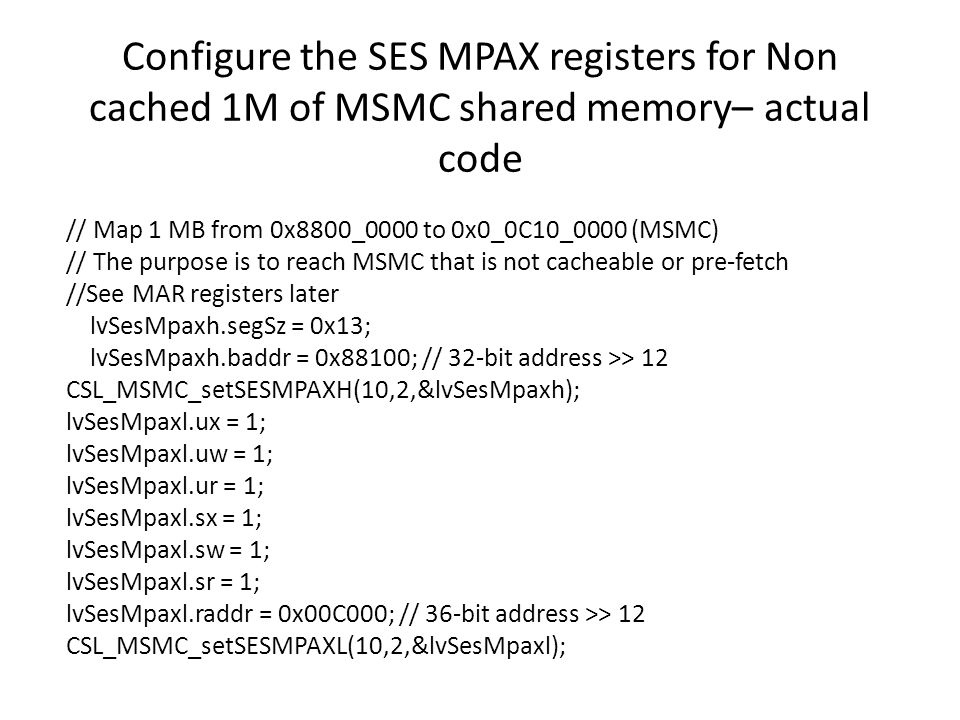 Configure the SES MPAX registers for Non cached 1M of MSMC shared memory– actual code