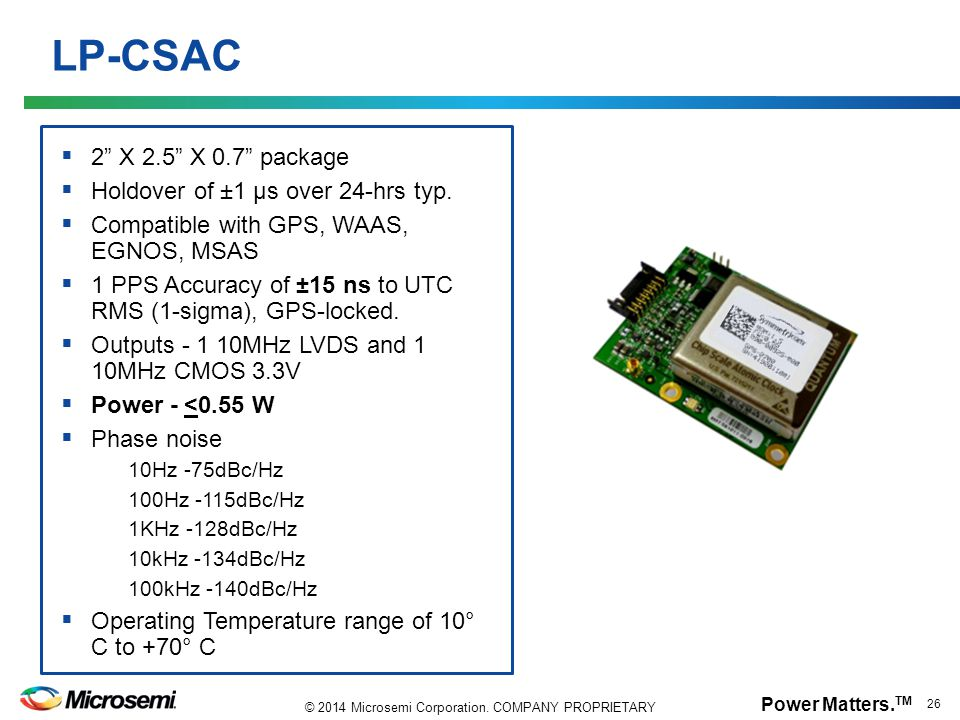 LP-CSAC 2 X 2.5 X 0.7 package Holdover of ±1 µs over 24-hrs typ.
