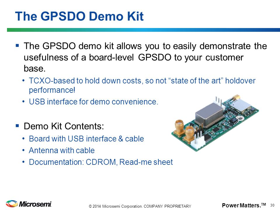 The GPSDO Demo Kit The GPSDO demo kit allows you to easily demonstrate the usefulness of a board-level GPSDO to your customer base.