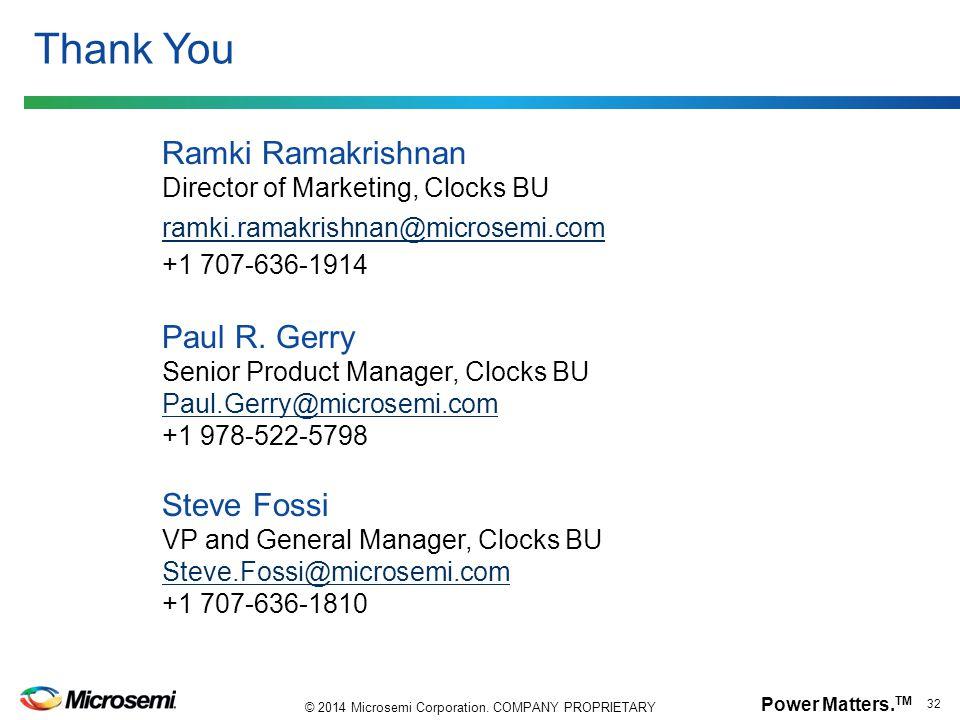 Thank You Ramki Ramakrishnan Director of Marketing, Clocks BU