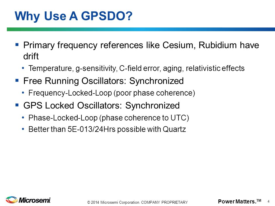 Why Use A GPSDO Primary frequency references like Cesium, Rubidium have drift.