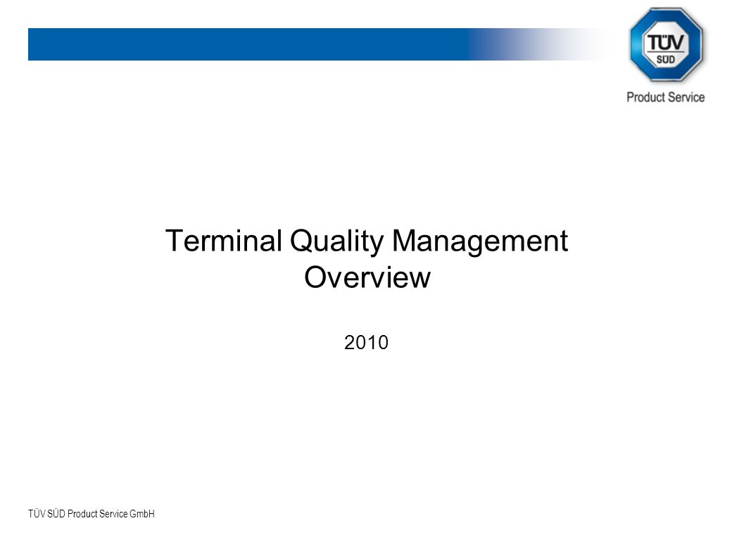 Terminal Quality Management Overview 2010