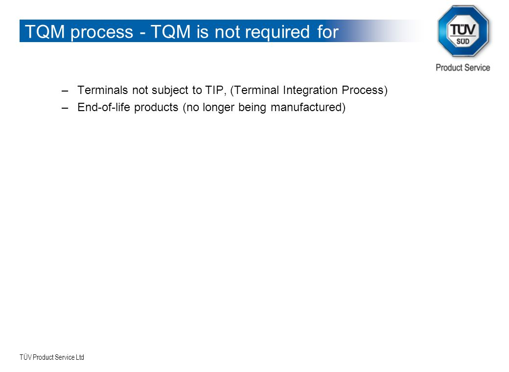 TQM process - TQM is not required for