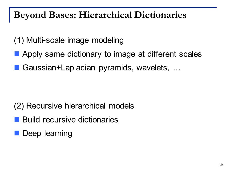Beyond Bases: Hierarchical Dictionaries