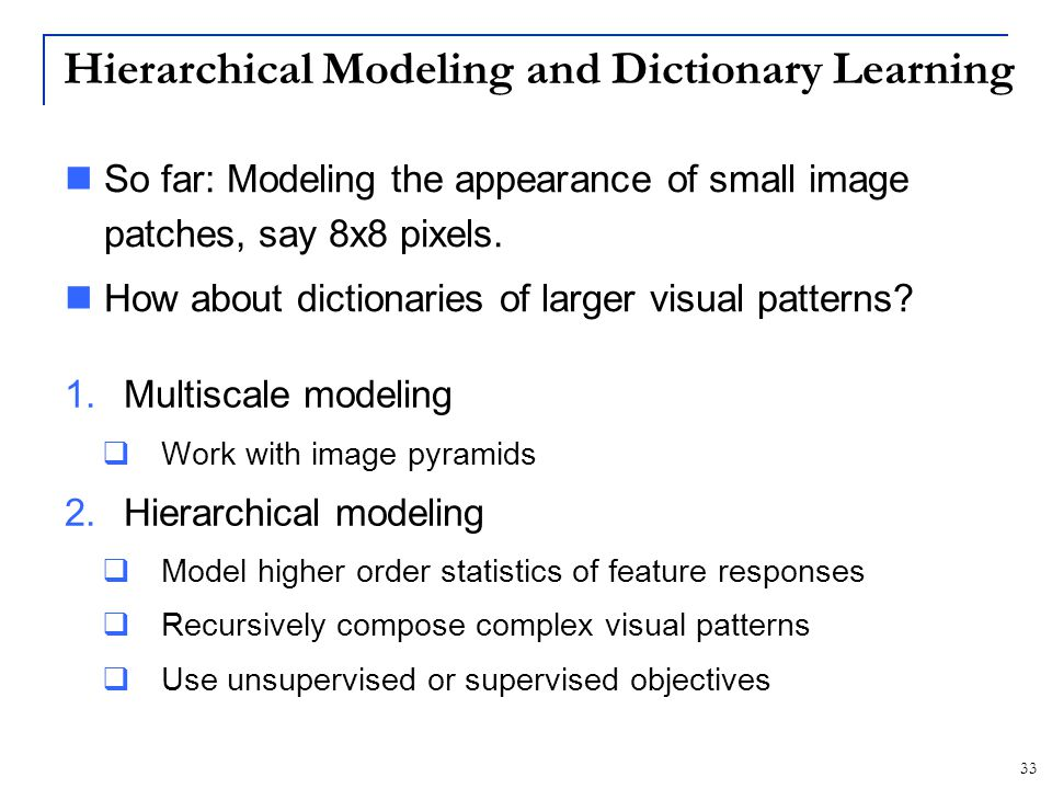 Hierarchical Modeling and Dictionary Learning