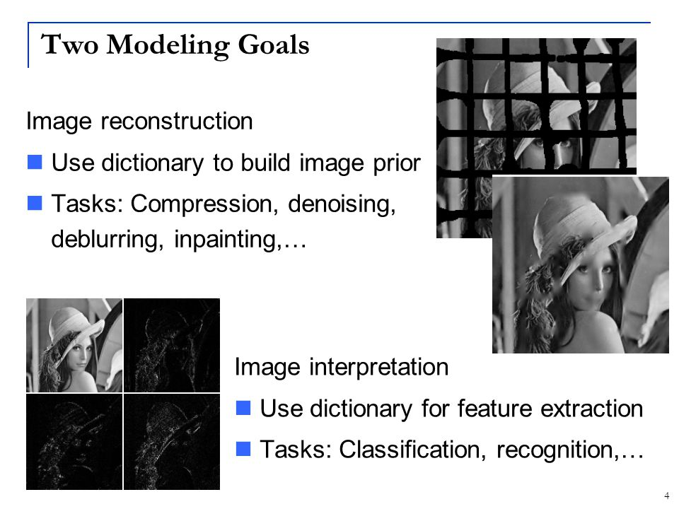Two Modeling Goals Image reconstruction
