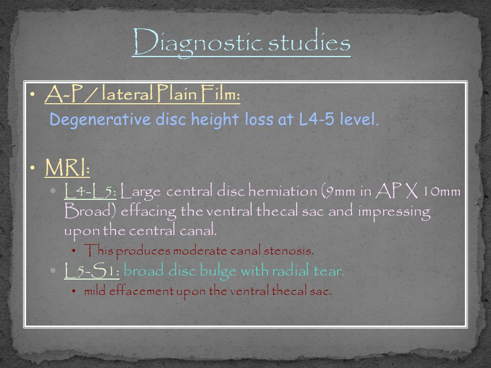 Diagnostic studies A-P / lateral Plain Film: MRI: