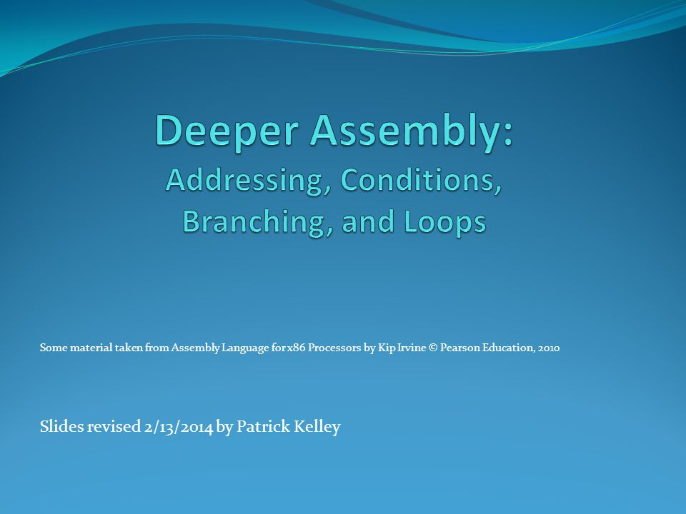 Deeper Assembly: Addressing, Conditions, Branching, and Loops