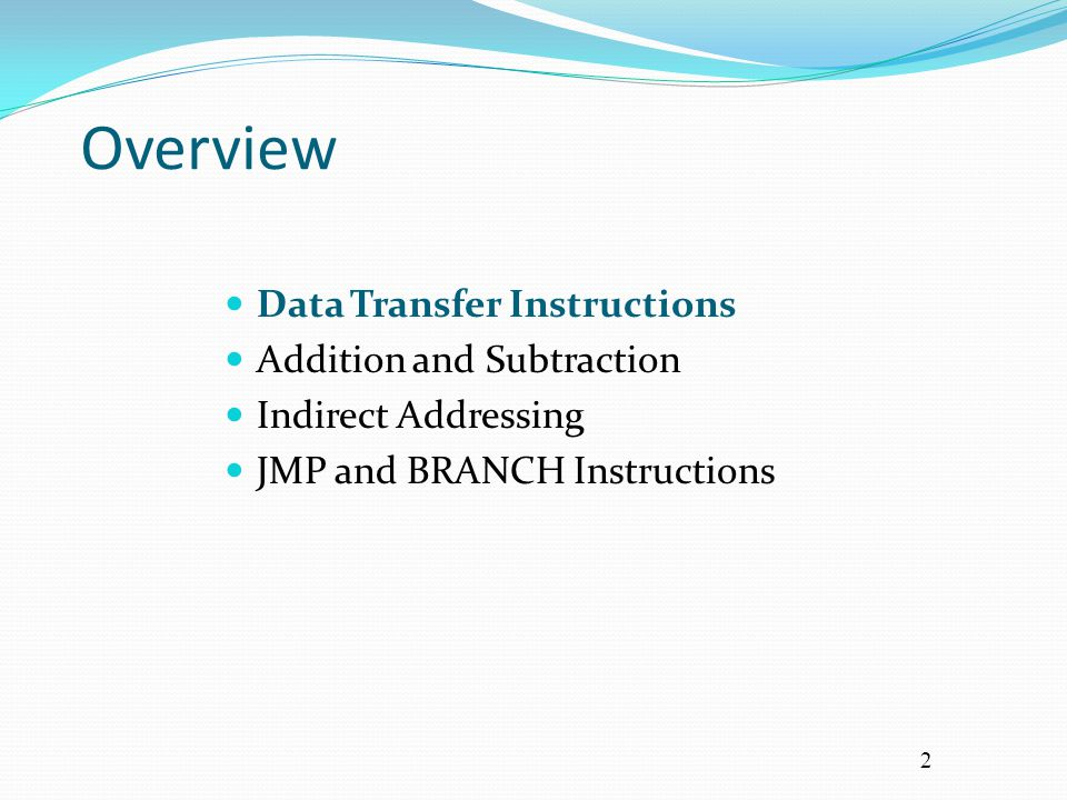 Overview Data Transfer Instructions Addition and Subtraction