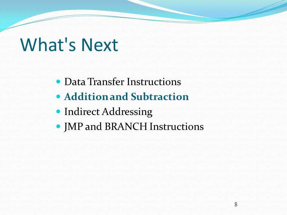 What s Next Data Transfer Instructions Addition and Subtraction