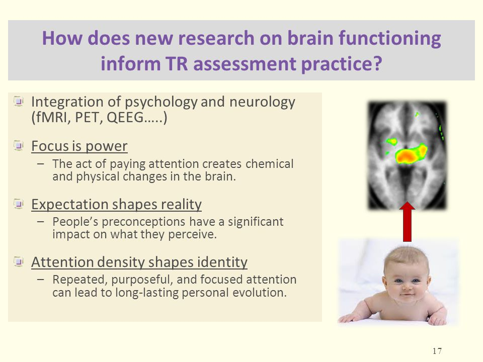 How does new research on brain functioning inform TR assessment practice