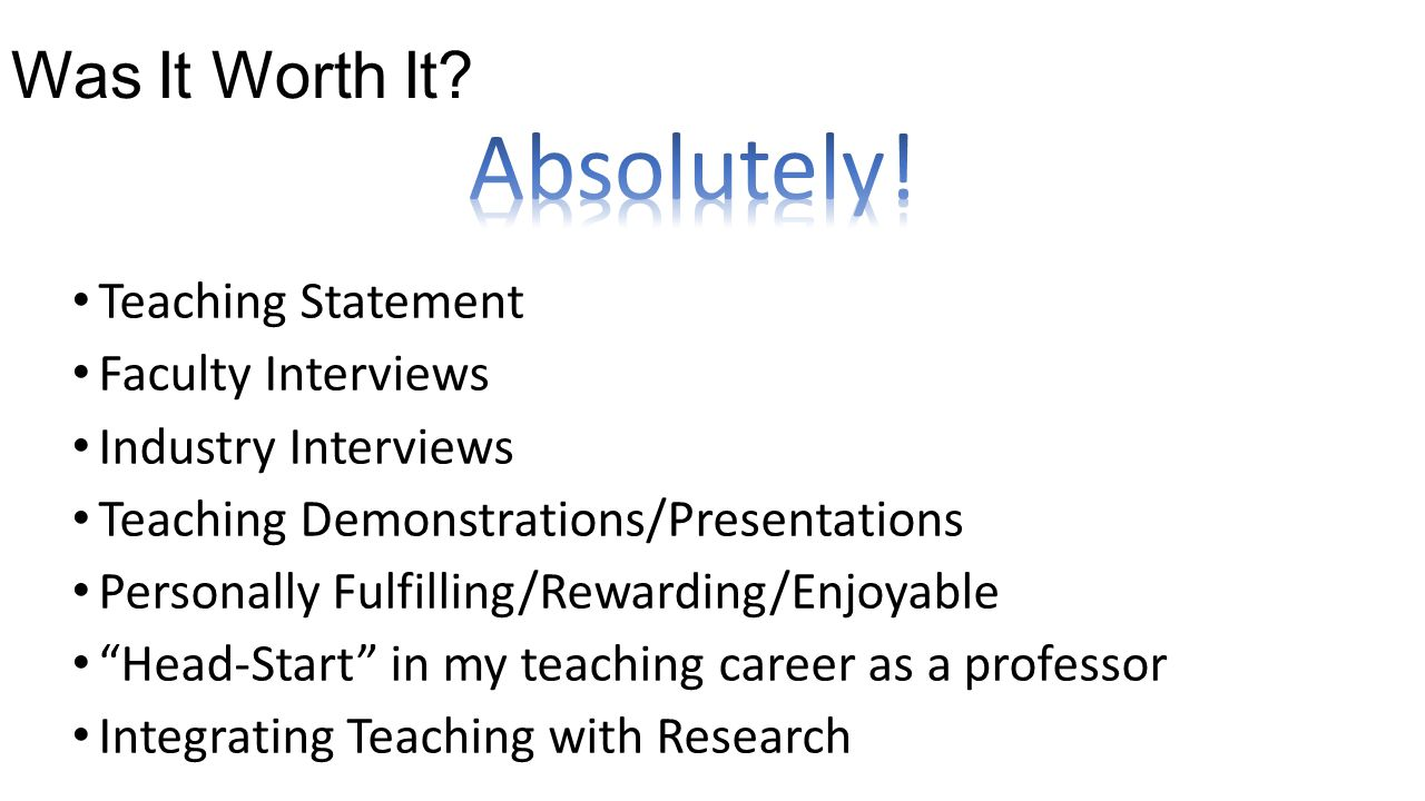 Absolutely! Was It Worth It Teaching Statement Faculty Interviews