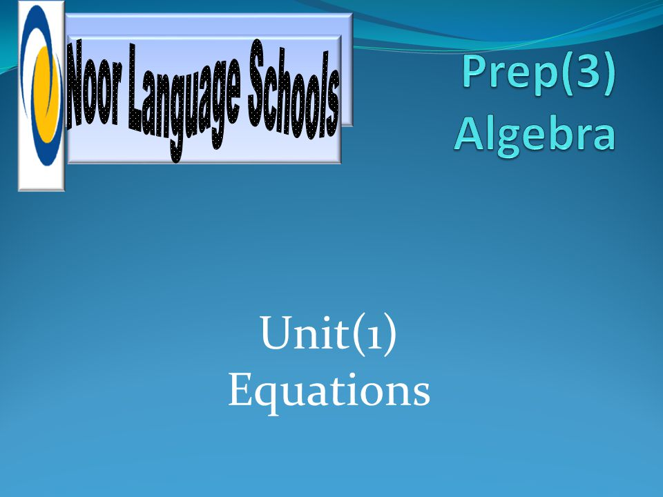 Noor Language Schools Prep(3) Algebra Unit(1) Equations