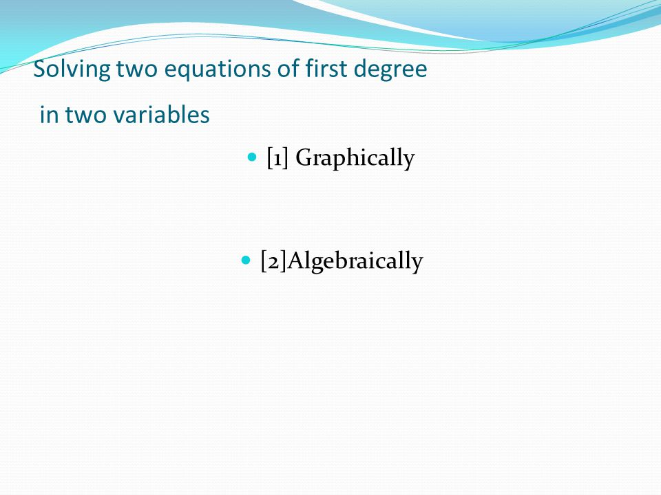 Solving two equations of first degree in two variables