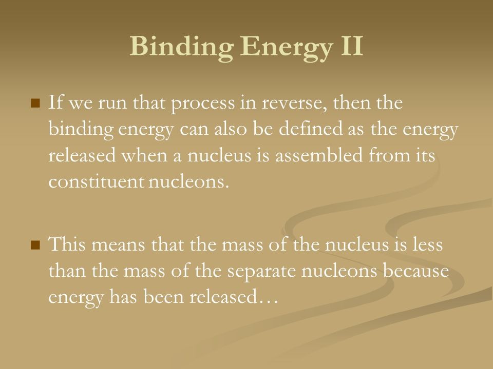 Binding Energy II