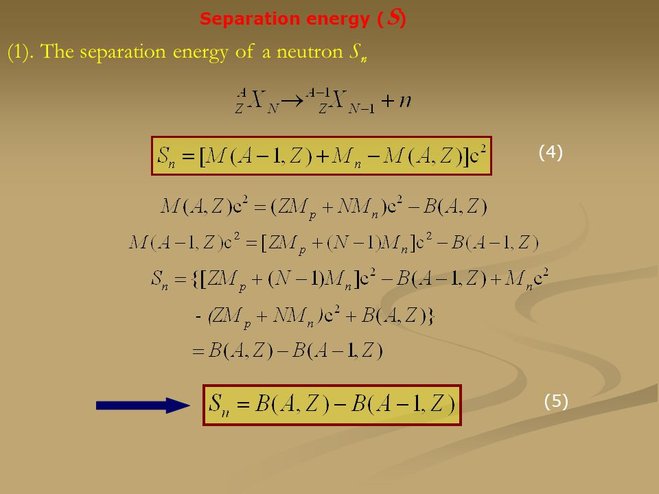(1). The separation energy of a neutron Sn