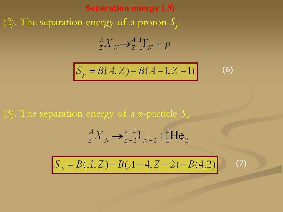 (2). The separation energy of a proton Sp