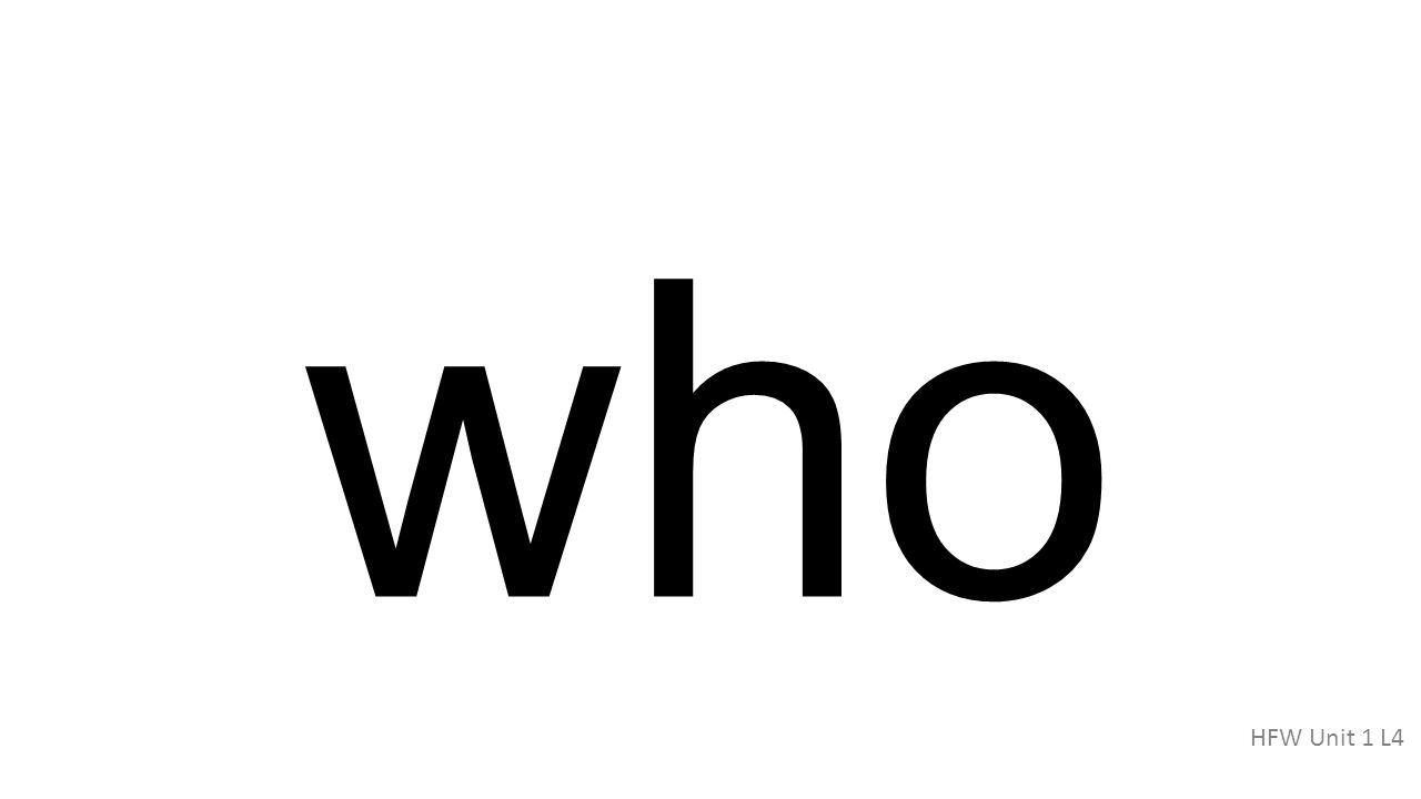 who HFW Unit 1 L4