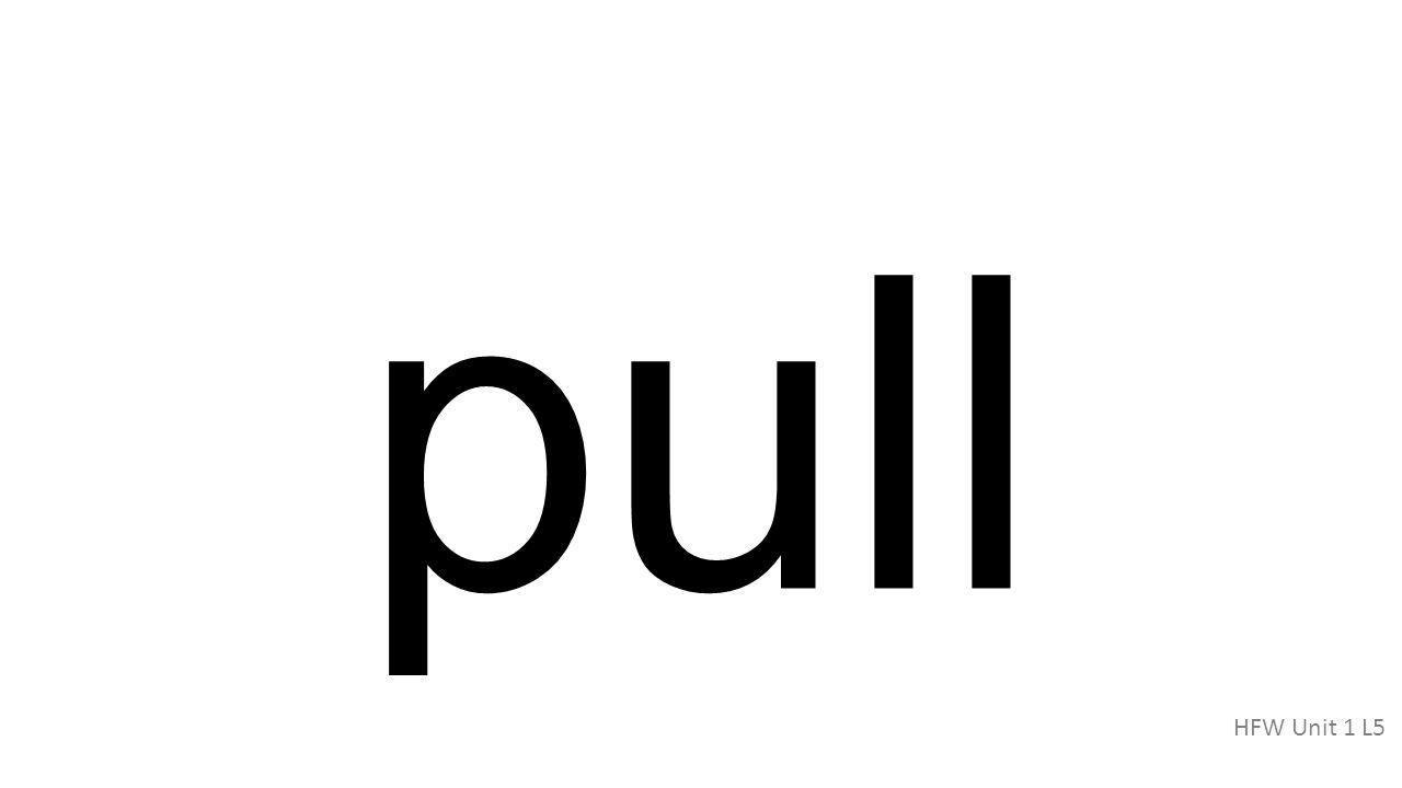 pull HFW Unit 1 L5