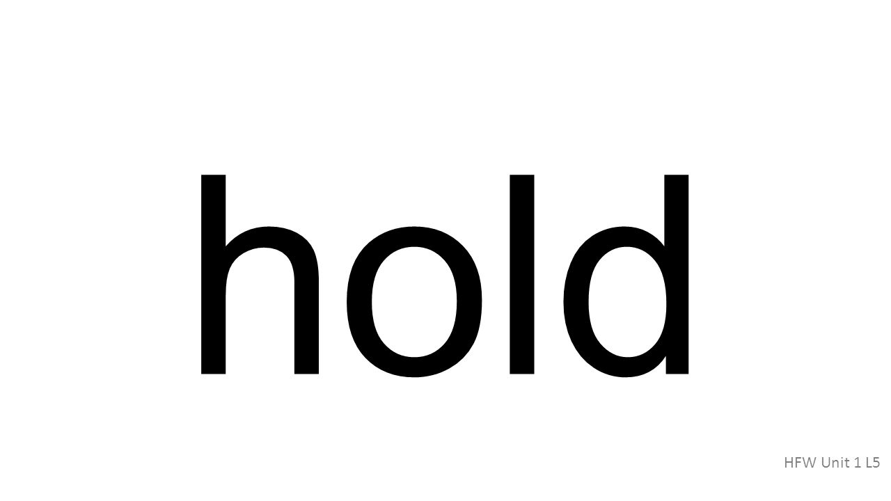 hold HFW Unit 1 L5