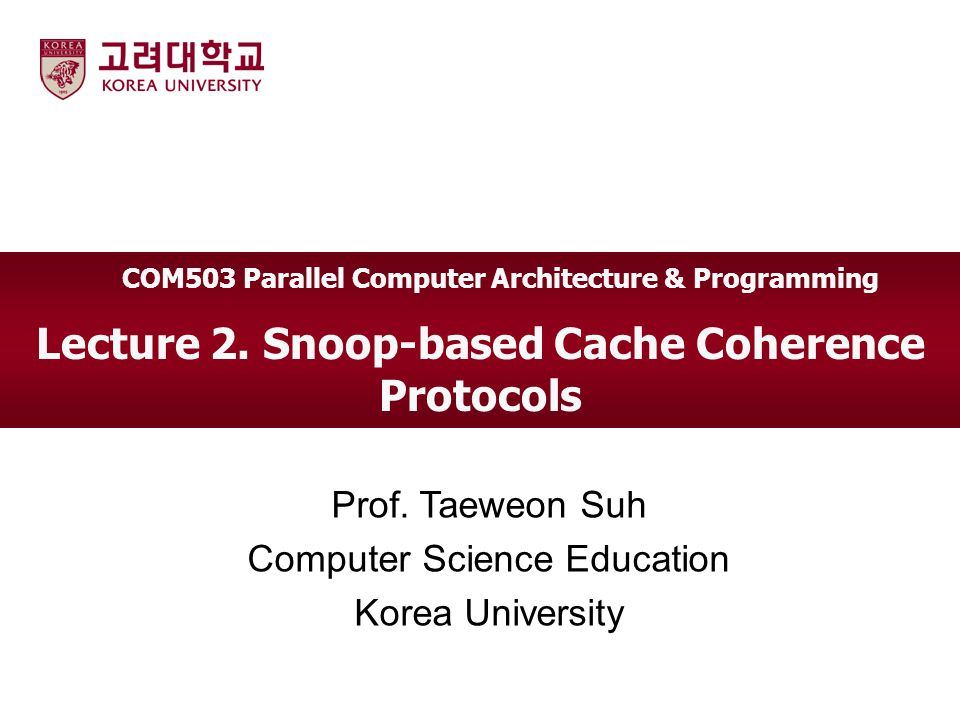 Lecture 2. Snoop-based Cache Coherence Protocols