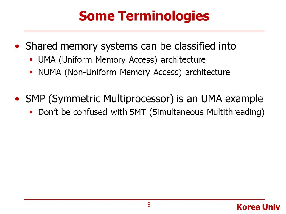 Some Terminologies Shared memory systems can be classified into