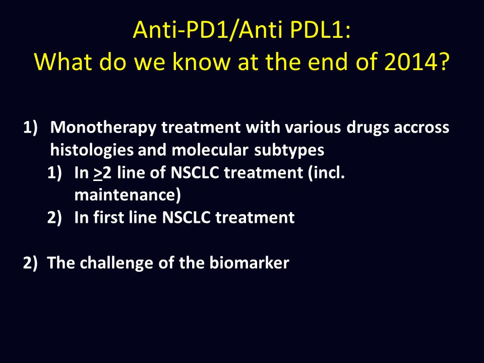 Anti-PD1/Anti PDL1: What do we know at the end of 2014