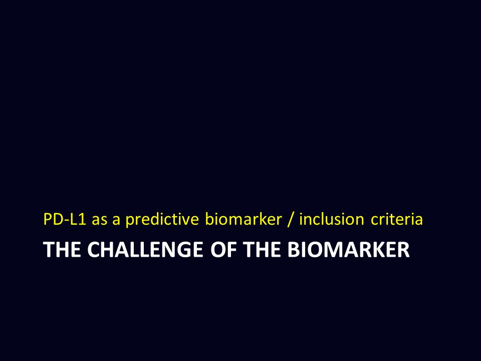 THE CHALLENGE OF THE BIOMARKER
