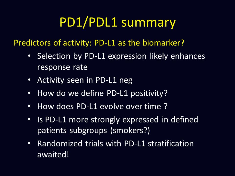 PD1/PDL1 summary Predictors of activity: PD-L1 as the biomarker