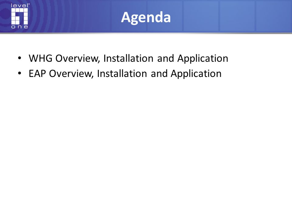 Agenda WHG Overview, Installation and Application