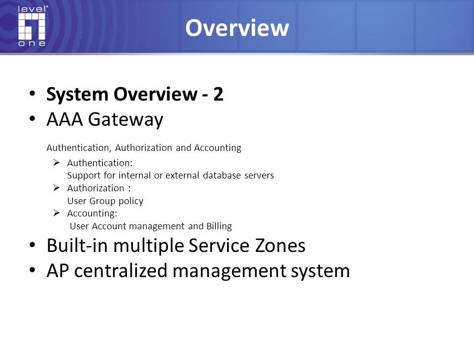 Overview System Overview - 2 AAA Gateway