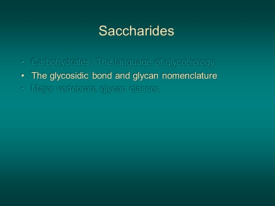 Saccharides Carbohydrates: The language of glycobiology