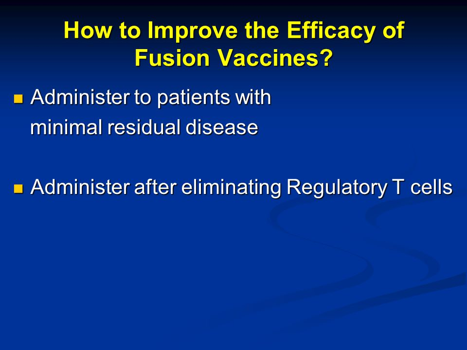 How to Improve the Efficacy of Fusion Vaccines