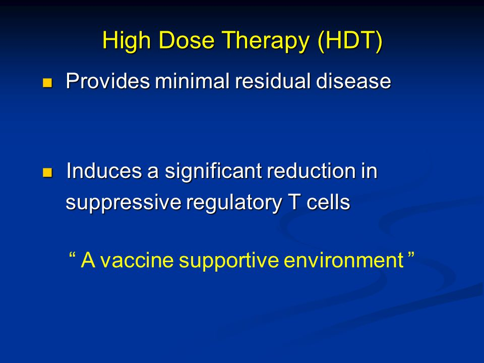 High Dose Therapy (HDT)