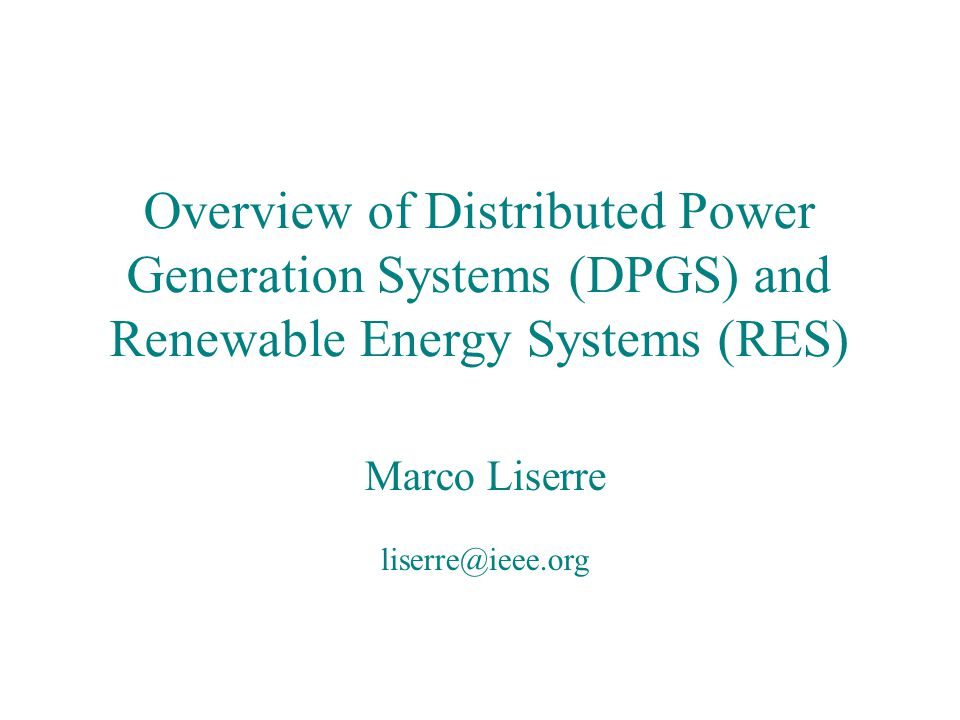 Overview of Distributed Power Generation Systems (DPGS) and Renewable Energy Systems (RES)