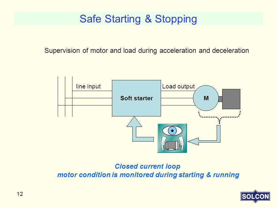 Safe Starting & Stopping