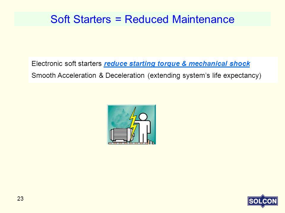 Soft Starters = Reduced Maintenance