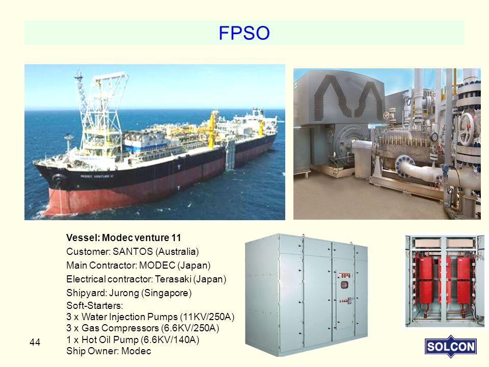 FPSO Vessel: Modec venture 11 Customer: SANTOS (Australia)